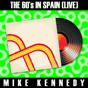 The 60´s in Spain (Live) - Mike Kennedy