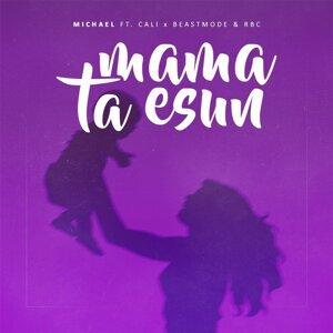 Mama Ta Esun (feat. Cali, Beastmode & RBC)