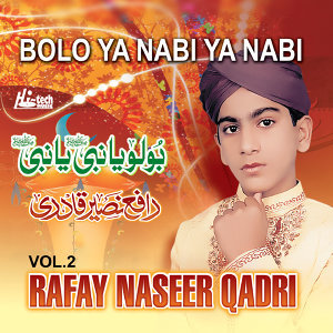 Bolo Ya Nabi Ya Nabi Vol. 2 - Islamic Naats
