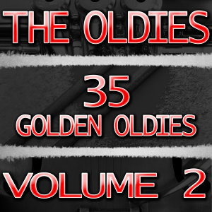 The Oldies (35 Golden Oldies) Vol. 2