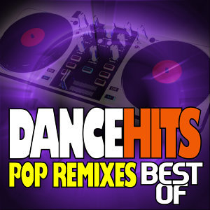 Best of DanceHits - Pop Remixes
