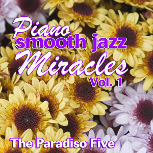 Piano Smooth Jazz Miracles Vol. 1