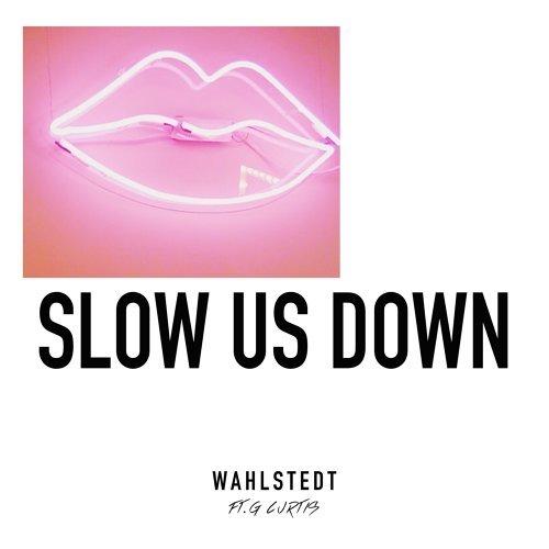 Slow Us Down