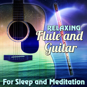 Relaxing Flute & Guitar for Sleep & Meditation (New Age, Spa, Massage & Deep Sleep Therapy)