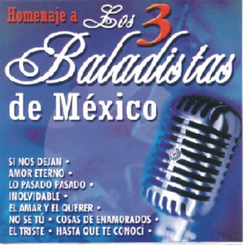 Homenaje A Los 3 Baladistas De México