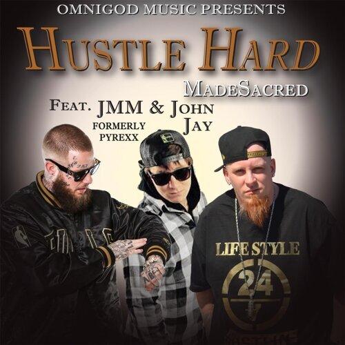 Hustle Hard (feat. JMM & John Jay)