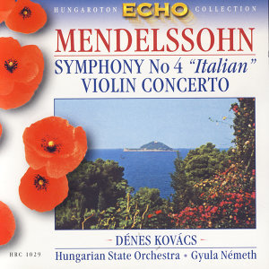Mendelssohn: Symphony No.4 'Italian', Violin Concerto