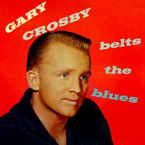 Gary Crosby Belts The Blues