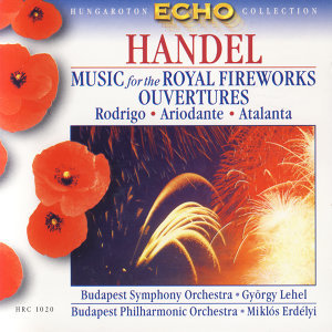 Handel: Music for the Royal Fireworks, Ouvertures