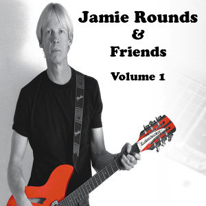 Jamie Rounds & Friends, Vol. 1
