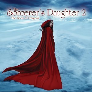 The Sorcerer's Daughter 2: The Book of Dragons