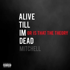 Alive Till I'm Dead Or Is That The Theory EP