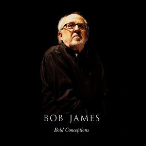 Bob James: Bold Conceptions