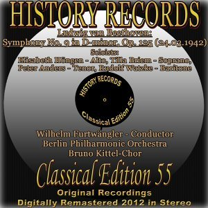 Beethoven: Symphony No. 9 in D Minor, Op. 125 - Original Recordings Digitally Remastered 2012 In Stereo