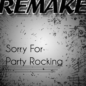 Sorry for Party Rocking (LMFAO Remake)