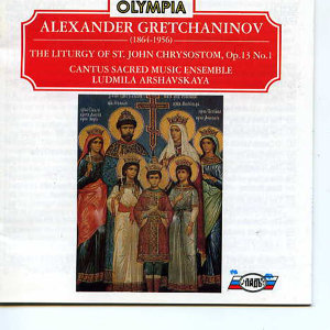 Gretchaninov: The Liturgy of St. John Chrysostom, Op. 13 No.1