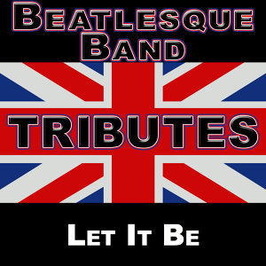 Beatlemania: Let It Be (The British Invasion)