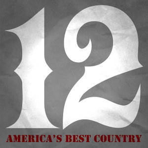 12 Huge Hits - America's Best Country