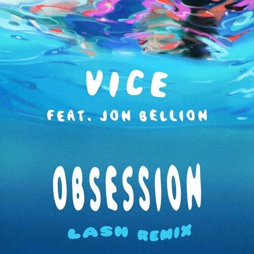 Obsession (feat. Jon Bellion) - Lash Remix