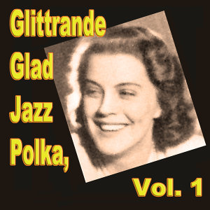 Glittrande Glad Jazz Polka, Vol. 1