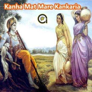 Kanha Mat Mare Kankaria