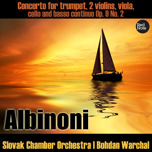 Albinoni - Concerto for solo violin, trumpet, 2 violins, viola, cello and basso continuo Op. 9 No. 2