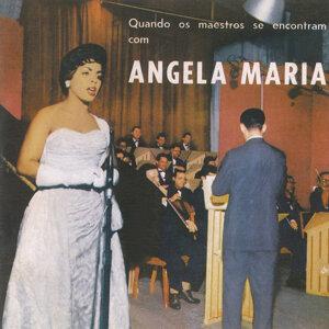 Quandos Os Maestros Se Encontram Com Angela Maria