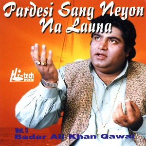Pardesi Sang Neyon Na Launa Vol. 5 - Qawwalies