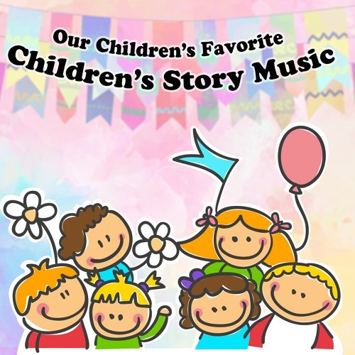 Our Children`s Favorite : Children`s Story Music