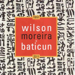 Wilson Moreira & Baticun (1991 - 2011)