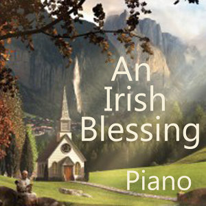 Irish Piano: An Irish Blessing