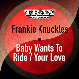 Baby Wants to Ride / Your Love