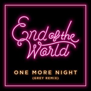 One More Night - Grey Remix