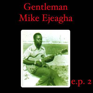 Gentleman Mike Ejeagha EP 2