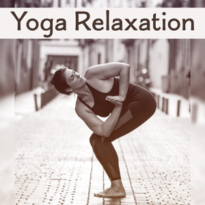 Yoga Relaxation – Ambient Music, Soothing Sounds for Meditation, Relaxation, Inner Healing, Chakra Balancing, Pure Mind
