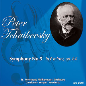 Peter Tchaikovsky. Symphony  No.5 in E Minor,  Op.  64