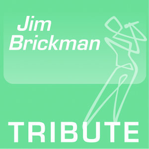Tribute To: Jim Brickman