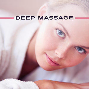 Deep Massage – Soft Spa Music, Relax, Soothing Sounds for Relaxation, Stress Relief, Healing Body, Nature Sounds, Inner Tranquility
