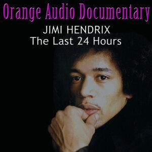Orange Audio Documentary: Jimi Hendrix - The Last 24 Hours
