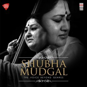 Shubha Mudgal - The Voice Beyond Genres