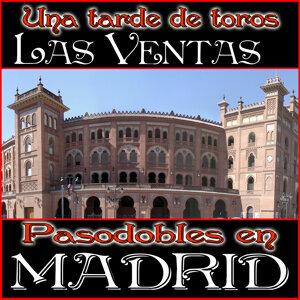 Una Tarde de Toros en las Ventas Pasodobles en Madrid