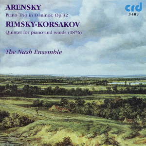 Arensky: Trio in D minor, Rimsky-Korsakov: Quintet for Piano and Winds