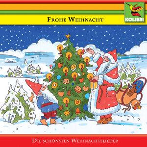 Frohe Weihnacht - Die schönsten Weihnachtslieder
