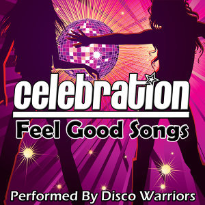 Celebration: Feel Good Songs