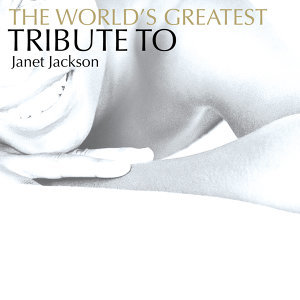 The World's Greatest Tribute To Janet Jackson