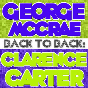 Back To Back: George McCrae & Clarence Carter