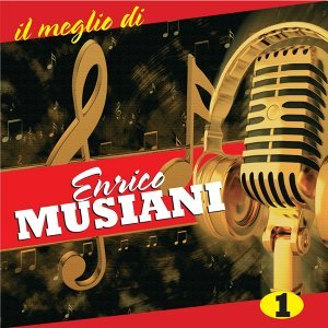 Il meglio di Enrico Musiani, vol. 1