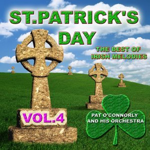 St Patrick's Day - The Best of Irish Melodies, Vol. 4