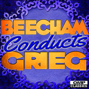 Beecham Conducts: Grieg