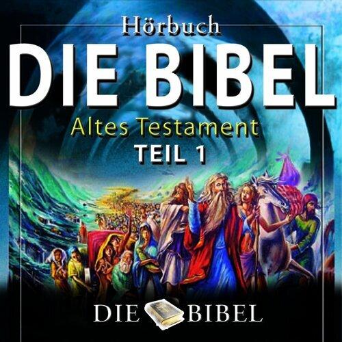 Die Bibel, Das Alte Testament - Kapitel 1
